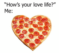 """Memes, Pizza, and 🤖: """"How's your love life?  Me Pizza love"""