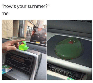 "Dank, Memes, and Target: ""how's your summer?""  me: Aint no ducking this heat. by mikerockitjones FOLLOW HERE 4 MORE MEMES."