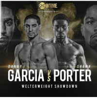 Memes, Barclays, and Date: HOWTIME  PRESENTS  DA NNY  SHAWN  GARCIA&PORTER  WELTERWEIGHT SHOWDOWN GarciaPorter OFFICIAL 💯 👉🏼Tentative Date of 8-25-2018👈🏼 (Subject to change for a date in September) @ Barclays Center For the Vacant WBC Strap 🙌🏻
