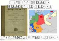 Fan Oc Germanic German Empire Memes: HOWTO MAKEGERMANIC  GERMAN EMPIREMEMESCRU  TREATY OF PEACE  TIME ALLIED ND AssoCIATED Tow ERS  GERMANY,  TREATY  FRANCE AND GREAT BRITAIN  BACK TO BACK WORLD WARRUNNERSHUP Fan Oc Germanic German Empire Memes
