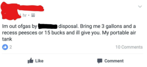 Recess, Tumblr, and Blog: hr  Im out ofgas by  recess peesces or 15 bucks and ill give you. My portable air  tank  disposal. Bring me 3 gallons and a  2  10 Comments  Like  Comment memehumor:  On a for sale page