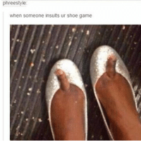 don't hesitate to give the middle toe once in a while: hreestyle  when someone insults ur shoe game don't hesitate to give the middle toe once in a while