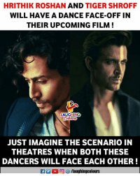 #HrithikRoshan #TigerShroff: HRITHIK ROSHAN AND TIGER SHROFF  WILL HAVE A DANCE FACE-OFF IN  THEIR UPCOMING FILM!  LAUGHING  JUST IMAGINE THE SCENARIO IN  THEATRES WHEN BOTH THESE  DANCERS WILL FACE EACH OTHER!  G M (2回 /laughingcolours #HrithikRoshan #TigerShroff