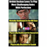 Hrithik Roshan rvcjinsta: Hrithik Roshan Loves To Play  Most Challenging Roles  With Perfection  Mentally Challenged In Koi Mil Gaya  RVCJ  WWW.RVCJ.COM  Physically ChallengedIn Guzaarish  Physically Disabled in Kaabi Hrithik Roshan rvcjinsta