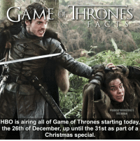 If you have a friend you want to start watching GoT or you just want to see it all from the beginning now is the time! As a gift from HBO they are airing the entire series during the holidays as the perfect binge watch. • • Tag someone who needs to binge watch GoT with you! 📺 - - gameofthrones gameofthronesseason6 gotseason7 hbo robbstark osha facts gotseason1 bingeworthy tv christmas holidays: HRODNES  @GAMEOFTHRONESFACTS  INSTAGRAM  HBO is airing all of Game of Thrones starting today,  the 26th of December, up until the 31st as part of a  Christmas special. If you have a friend you want to start watching GoT or you just want to see it all from the beginning now is the time! As a gift from HBO they are airing the entire series during the holidays as the perfect binge watch. • • Tag someone who needs to binge watch GoT with you! 📺 - - gameofthrones gameofthronesseason6 gotseason7 hbo robbstark osha facts gotseason1 bingeworthy tv christmas holidays
