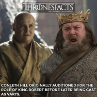 Memes, 🤖, and Gameofthrones: HRODNESFACTS  http://instagram.com/thronesfacts/  ROLE OF KING ROBERT BEFORE LATER BEING CAST  AS VARYS. Who do you think would be the best King-Queen in GoT? ~ got gameofthrones conlethhill varys varysthespider kingrobert ironthrone gotseason1