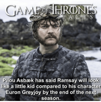 Bad, Books, and Facts: HRONE  Pilou Asbaek has said Ramsay will look  like a little kid compared to his character  Euron Greyjoy by the end of the next  Season And I thought Ramsay made Joffrey look bad 😩 In the books Euron is a terrifying pirate but so many changes have been made with the Greyjoy storyline it's hard to tell if they will create their own version of the character in order to fill the spot Ramsay left. • • Who is worse Joffrey, Ramsay or The Mountain? - - gameofthrones joffrey ramsaybolton eurongreyjoy pilouasbæk facts tv hbo gameofthronesfamily gotseason7 gameofthronesseason7