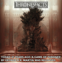 Birthday, Game of Thrones, and Martin: HRONESFACTS  http: Mnstagram.com/thronesfacts/  TODAY, 21 YEARS AGO 'AGAME OF THRONES  BY GEORGE R.R. MARTIN WAS RELEASED Happy 21st birthday to Game of Thrones!