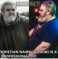 Instagram, Memes, and Hodor: HRONESFACTS  //instagram.com/thronesfacts/  KRISTIAN NAIRN(HODOR) IS A  PROFESSIONAL DJ! Hodor?