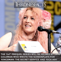 She also wrote the screenplay for 'X-Men: Days of Future Past', 'The Woman in Black', 'Stardust' and 'Miss Peregrine's Home for Perculiar Children'.: HRONESFACTS  THE 'GoT' PREQUEL SERIES WILL BE HELMED BY JANE  GOLDMAN WHO WROTE THE SCREENPLAYS FOR  'KINGSMAN: THE SECRET SERVICE' AND 'KICK ASS'. She also wrote the screenplay for 'X-Men: Days of Future Past', 'The Woman in Black', 'Stardust' and 'Miss Peregrine's Home for Perculiar Children'.