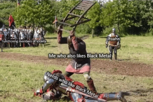 Facebook, Tumblr, and Black: hsahn  Functioning members of society  Me who also likes Black Metal  Nerds who like Black Metal blackmetallersdoingnormalstuff:From Black Metal Sad Posting