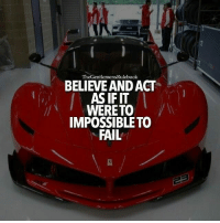 Self-confidence is a key to success. Believe in yourself and you can accomplish more than you could imagine. LIKE & COMMENT!: ht  TheGentlemensRulebook  BELIEVE AND ACT  AS IF IT  WERETO  IMPOSSIBLETO  FAIL  ーヨ Self-confidence is a key to success. Believe in yourself and you can accomplish more than you could imagine. LIKE & COMMENT!