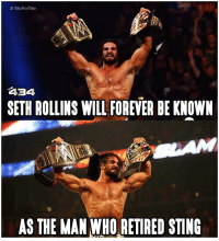 The Man was the one who retired The Icon! Sting shouldn't have ever crossed paths with Rollins! -Anarky: HTitleFor Title  434  SETH ROLLINS WILL FOREVER BE KNOWN  AS THE MAN WHO RETIRED STING The Man was the one who retired The Icon! Sting shouldn't have ever crossed paths with Rollins! -Anarky