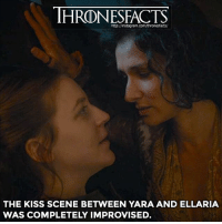 What did you think of the episode?: http://instagram.com/thronesfacts/  THE KISS SCENE BETWEEN YARA AND ELLARIA  WAS COMPLETELY IMPROVISED. What did you think of the episode?