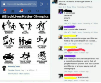 "7/11, Bike Riding, and Black Lives Matter: https //m.facebook.com/nobi D  this isnt raceist its a sterotype theres a  diffrence  Lke 3 Reply More Yesterday at 7.12pm  #BlackLivesMatter Olympics  A stereotype  centered  around  Lke 2 Reply More Yesterday at 7:45pm  TEAM FLAG  BURNING  that dosnt make it raceist  ke 1 Reply More Yesterday at 8:08pm  COP  Well Im gonna stereotype you illiterate  Robbie its spelled racist not raceist...  Ue 5 Reply More 11 hours ago  7-11 METER  DASH  TROAD BLOCKING  SYCHRONIZED  FT FENCE  HURDLE  Lol  Lke Reply More 11 hours ago  that made you look very stupid thats not  a stereotype unless ur saying that all  people that use phones that auto correct  are illiterate or are you saying just all  white people  Lke Reply More 11 hours ago  TRUMP VOTER  ASSAULTING  STOLEN BIKE  RIDING  DRIVE-BY  NobodyCares  Timeline Photos . Sep 11 at 450pm  View Full Size More Options  Bruh Smmfh  Lke Reply More 11 hours ago <p><a href=""http://memehumor.tumblr.com/post/151325904713/that-made-you-look-very-stupid"" class=""tumblr_blog"">memehumor</a>:</p>  <blockquote><p>""That made you look very stupid""</p></blockquote>"