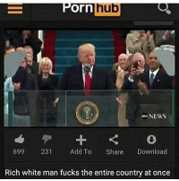 Mood: hub  Orn  NEWS  699 231  Add To  Share  Download  Rich white man fucks the entire country at once Mood