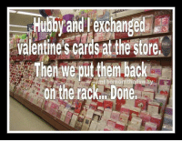 Dank, Valentine's Card, and 🤖: Hubby and exchanged  Valentine's cards at the store,  Then we putthem back  the tacktaDone.