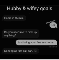 😏💯❤ Rp ♻ from @blackcitygirl_: Hubby & wifey goals  Home in 15 min  @Blackcitygirl  Ok  Do you need me to pick up  anything?  Just bring your fine ass home.  Delivered  Coming as fast as I can. 😏💯❤ Rp ♻ from @blackcitygirl_