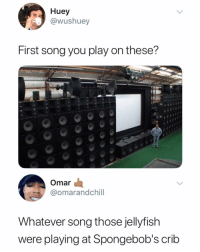 Follow @x__antisocial_butterfly__x for the funniest memes 😂: Huey  ushuey  First song you play on these?  Mene Man  Omar  @omarandchill  Whatever song those jellyfish  were playing at Spongebob's crib Follow @x__antisocial_butterfly__x for the funniest memes 😂