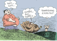 funny thanksgiving: HUFF...  HuFF..  CPOBLE.THANKSGIVING  EXERCISE!  Cx  CoBBLE..j