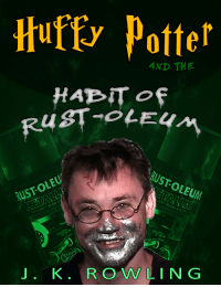 J. K. Rowling, Rust, and Potter: Huffy Potter  AND THE  RUST-OLEU  UST-OLEUM  STOPS  RUS  J. K. ROWLING
