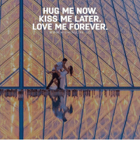 Tag Someone 😍: HUG ME NOW  KISS ME LATER.  LOVE ME FOREVER  WW.HIGHINLOVE CO Tag Someone 😍
