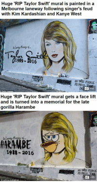 Kanye, Kim Kardashian, and Respect: Huge 'RIP Taylor Swift' mural is painted in a  Melbourne laneway following singer's feud  with Kim Kardashian and Kanye West   In Loving Memary  1989-2016  NO TAGS PLEASE  RESPECT THE  o +15  Getty Images   Huge 'RIP Taylor Swift' mural gets a face lift  and is turned into a memorial for the late  gorilla Harambe   1988-2016  NO TAKS PLEASE  RESPECT THE  to+15 may:….which one of y'all is doing this