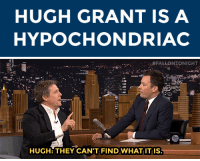 "Target, Http, and Hugh Grant: HUGH GRANT IS A  HYPOCHONDRIAC   ""#FALLONTONIGHT  HER  HUGH: THEY CAN'T FIND WHAT IT IS <p><a href=""http://www.nbc.com/the-tonight-show/segments/111811"" target=""_blank"">Hugh Grant knows he doesn&rsquo;t feel well</a>, he&rsquo;s just not sure what it is! </p>"
