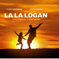 Love, Hugh Jackman, and Keen: HUGH JACKMAN  DAFNE KEEN  LALA LOGAN  FROM THE DIRECTOR OF WALK THE LINE <p>I love this 😂😍🔝</p>