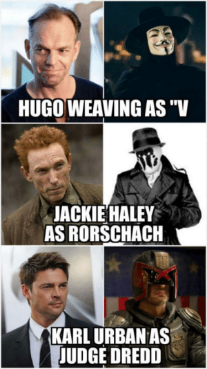 """Movie, Urban, and Hugo Weaving: HUGO WEAVING AS""""V  JACKIE HALEY  AS RORSCHACH  KARL URBAN AS  JUDGE DREDD Underrated comicbook movies actors who killed the role."""