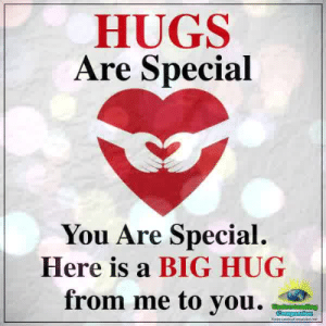 Memes, Compassion, and Understanding: HUGS  Are Special  You Are Special.  Here is a BIG HUG  from me to you.  Understanding  Compassion  sieidngC Understanding Compassion <3