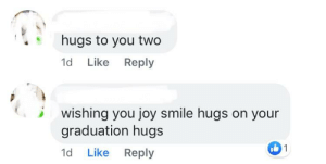 Smile, Oldpeoplefacebook, and Joy: hugs to you two  1d Like Reply  wishing you joy smile hugs on your  graduation hugs  1d Like Reply This was very sweet, but fitting for this sub