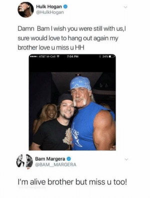 Wholesome hulk and bam. via /r/wholesomememes https://ift.tt/2QnZn6L: Hulk Hogan  @HulkHogan  Damn Bam I wish you were still with us,  ure would love to hang out again my  brother love u miss u HH  AT&T M-Cell  7:04 PM  34%  Bam Margera  @BAM MARGERA  I'm alive brother but miss u too! Wholesome hulk and bam. via /r/wholesomememes https://ift.tt/2QnZn6L