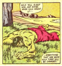 Tumblr, Hulk, and Blog: HULK WILL SLEEP  NOW, AND MAYBE  WHEN HULK WAKES  UP-  EVERYTHING  THAT HAS MADE  HULK TIREO WILL  BE CHANGED outofcontext-comics:  Pretty much me every day.