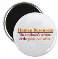 Office, Human, and Human Resources: Human Resources  The employee's version  of the principal's office. being an hr professional would be a bit nicer if we didn't have to deal with so many h's.