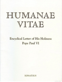 happy 50th birthday: HUMANAE  VITAE  Encyclical Letter of His Holiness  Pope Paul VI  IGNATIUS