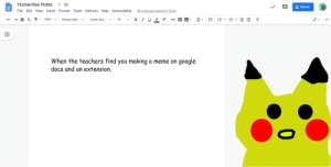 Google, Meme, and Drive: Humanities Notes  Share  Insert Format Tools Add-ons Help Accessibility  All changes saved in Drive  File Edit View  E  B IUA  Comic San..  E  100%  18  X  Normal text  When the teachers find you making  google  a meme on  docs and an extension.  !!  + Im in class right now while posting this