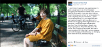 "Friends, Future, and Growing Up: Humans of New York  Page Liked-June 1-  ""I don't think I'm going to miss eighth grade. It's  been a tough year. A lot of my friends are  struggling with depression and self-harm, and it's  hard for me to watch. I just care about them so  much. Growing up is so hard for some people. It's  such a big thing. It's your foundation, I guess.  You're becoming you. It's such a big thing and  we're going through it right now. Some of my  friends are struggling with loving themselves and  loving life. I think they forget that we're stil  learning. They think that they're already who  they're going to be. They think they know the  future. And it's going to be horrible. And they'll  never be able to fix it. But that's not true because  we're still changing. And we'll always be changing.  Even when we're old, we'll be changing.""  Like-Comment Share  05 410K  ToD Comments <p>Talk about wise beyond her years&hellip; via /r/wholesomememes <a href=""http://ift.tt/2sBk0M5"">http://ift.tt/2sBk0M5</a></p>"