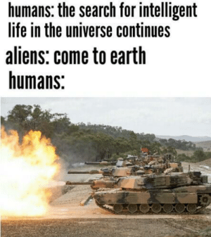 Do people still read these?: humans: the search for intelligent  life in the universe continues  aliens: come to earth  humans: Do people still read these?