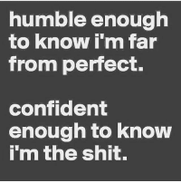 This. . @DOYOUEVEN 👈🏼 70% OFF EASTER SALE 🎉🐰Hit the LINK IN BIO ✔️: humble enough  to know i'm far  from perfect.  confident  enough to know  i'm the shit. This. . @DOYOUEVEN 👈🏼 70% OFF EASTER SALE 🎉🐰Hit the LINK IN BIO ✔️