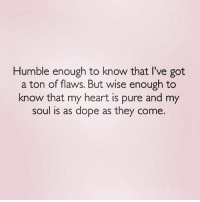Go 👣👣👣 this lady @pretti_naughty @pretti_naughty @pretti_naughty now !! 💖💖 facts woman women strongwoman strongwomen inspiration romantic relationship relationships lady ladies girlfriend realtalk realdeal reallife tagafriend strong positivevibes female couples souls soulmates soul iloveyou ilovehim female quotesdaily couple couplegoals she: Humble enough to know that l've got  a ton of flaws. But wise enough to  know that my heart is pure and my  soul is as dope as they come, Go 👣👣👣 this lady @pretti_naughty @pretti_naughty @pretti_naughty now !! 💖💖 facts woman women strongwoman strongwomen inspiration romantic relationship relationships lady ladies girlfriend realtalk realdeal reallife tagafriend strong positivevibes female couples souls soulmates soul iloveyou ilovehim female quotesdaily couple couplegoals she