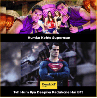 Superman disagrees :P  Revamp your wardrobe with us: http://bwkf.shop/View-Collection   — Products shown: Classic Superman (SL), Being Superman Moto G4 Plus Phone Case and Classic Superman (SL) (Navy Blue).: Humko Kehte Superman  Bewakoof  .Com  Toh Hum Kya Deepika Padukone Hai BC? Superman disagrees :P  Revamp your wardrobe with us: http://bwkf.shop/View-Collection   — Products shown: Classic Superman (SL), Being Superman Moto G4 Plus Phone Case and Classic Superman (SL) (Navy Blue).