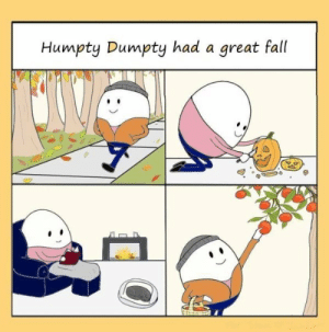 Fall, Tumblr, and Blog: Humpty Dumpty had a great fall awesomacious:  Think Positive