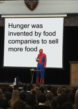 melonmemes:  Follow us on instagram for the best content!: https://www.instagram.com/realmelonmemes: Hunger was  invented by food  companies to sell  more food melonmemes:  Follow us on instagram for the best content!: https://www.instagram.com/realmelonmemes