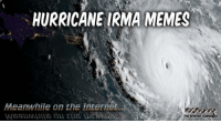 """<p>Hurricane Irma memes  Some of the best or worst  @PMSLweb </p>  View the entire collection &mdash;&ndash;&gt; <a href=""""http://www.pmslweb.com/the-blog/hurricane-irma-memes-some-of-the-best-or-worst/"""">HERE</a>: HURRICANE IRMA MEMES  Meanwhile on the Internet  The ntemet <p>Hurricane Irma memes  Some of the best or worst  @PMSLweb </p>  View the entire collection &mdash;&ndash;&gt; <a href=""""http://www.pmslweb.com/the-blog/hurricane-irma-memes-some-of-the-best-or-worst/"""">HERE</a>"""