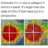 what the fuck: Hurricane #Irma now a category 5  and it's a beast. It's larger than the  state of Ohio, if that helps put it in  perspective.  92 mi  92 mi  alo  Fort W  405 m  405 m  brgh405  Ci  Rc noke what the fuck