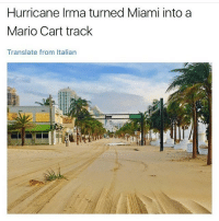 Memes, Mario, and Beach: Hurricane Irma turned Miami into a  Mario Cart track  Translate from Italian looks like that beach one whatitcalled