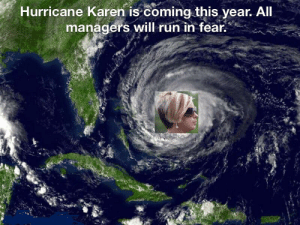 Reddit, Run, and Hurricane: Hurricane Karen is coming this year. All  managers will run in fear. High quality HD OC