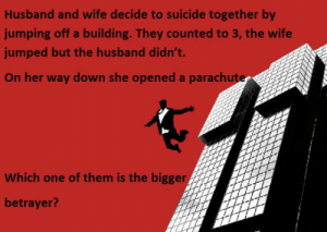 Tumblr, Blog, and Http: Husband and wife decide to suicide together by  jumping off a building. They counted to 3, the wife  jumped but the husband didn't.  On her way down she opened a parachut  Which one of them is the bigger  betrayer? srsfunny:Big Betrayal