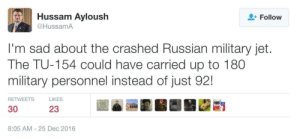 Tumblr, American, and Blog: Hussam Ayloush  @HussamA  Follow  I'm sad about the crashed Russian military jet  The TU-154 could have carried up to 180  military personnel instead of just 92!  RETWEETS  LIKES  30  23  8:05 AM 25 Dec 2016 memehumor:  President of CAIR, Counsel of American Islamic Relations sent out this tweet before deleting it.